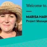 Welcome to Marisa, our new Project Manager